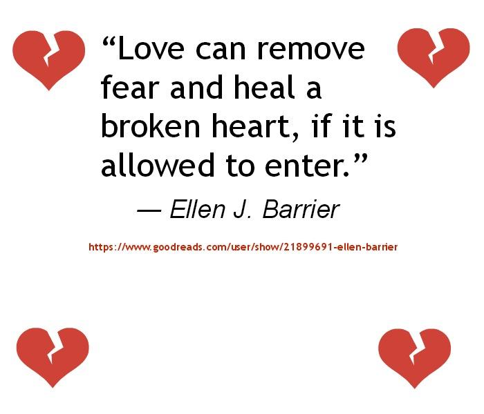 Ellen J. Barrier - Love can remove fear and heal a broken heart
